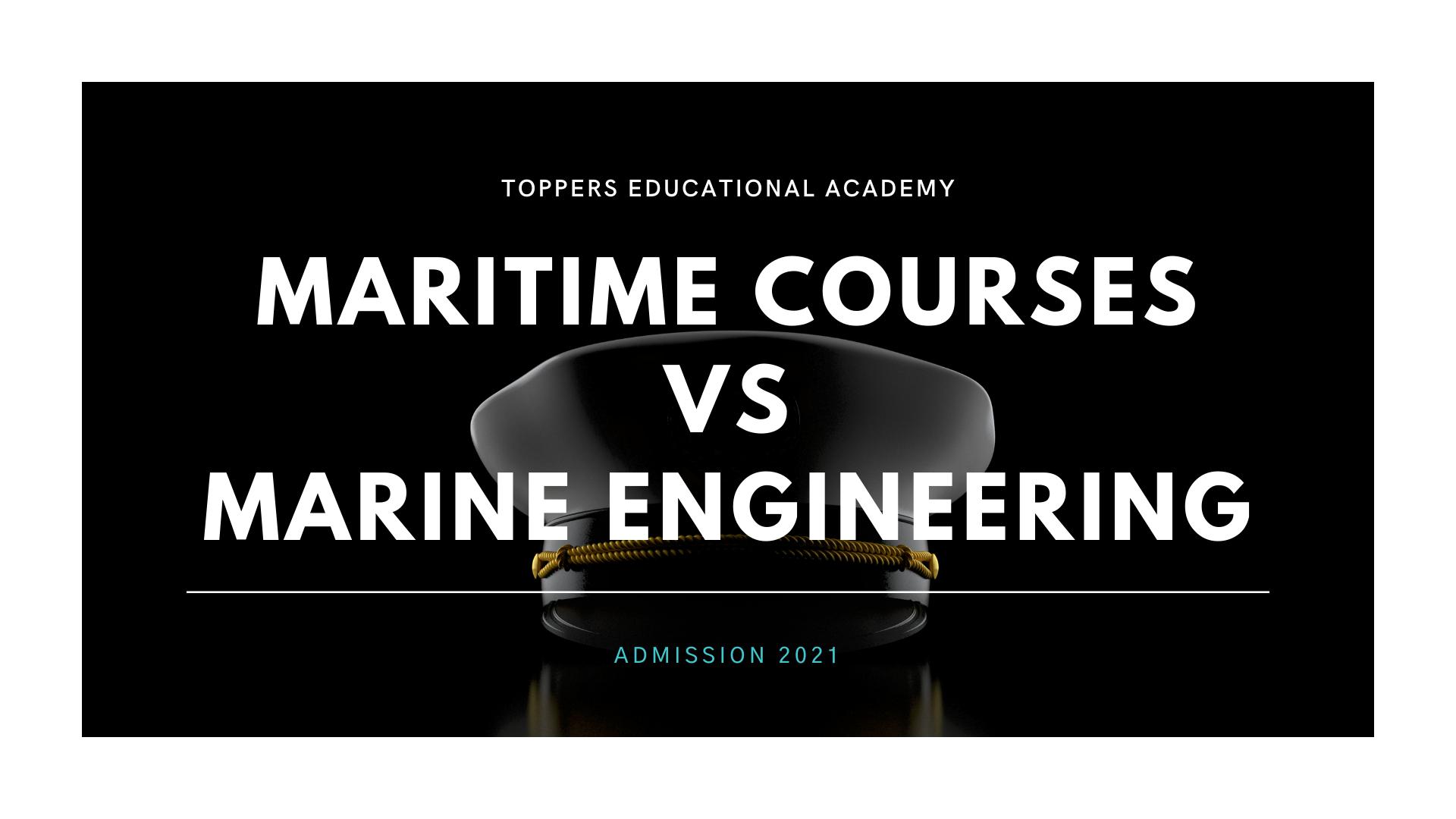 Maritime courses Vs Marine Engineering